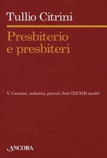 Aboutschuster.de Presbiterio e presbìteri. Vol. 5: Canonici, scolastici, parroci, frati (XII-XIII secolo). Image