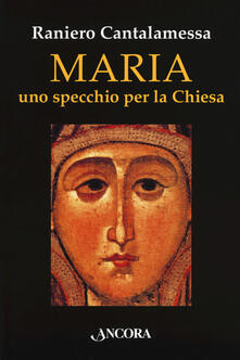 Criticalwinenotav.it Maria. Uno specchio per la Chiesa Image