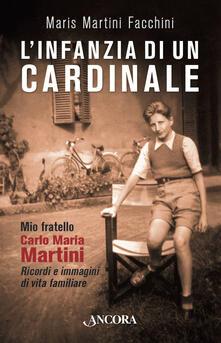 Camfeed.it L' infanzia di un cardinale. Mio fratello Carlo Maria Martini. Ricordi e immagini di vita familiare Image