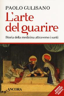 L arte del guarire. Storia della medicina attraverso i santi.pdf