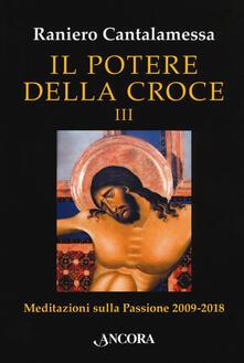 Grandtoureventi.it Il potere della croce. Meditazioni sulla Passione 2009-2018. Vol. 3 Image