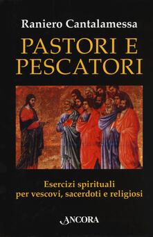 Steamcon.it Pastori e pescatori. Esercizi spirituali per vescovi, sacerdoti e religiosi Image