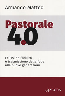 Filmarelalterita.it Pastorale 4.0. Eclissi dell'adulto e trasmissione della fede alle nuove generazioni Image