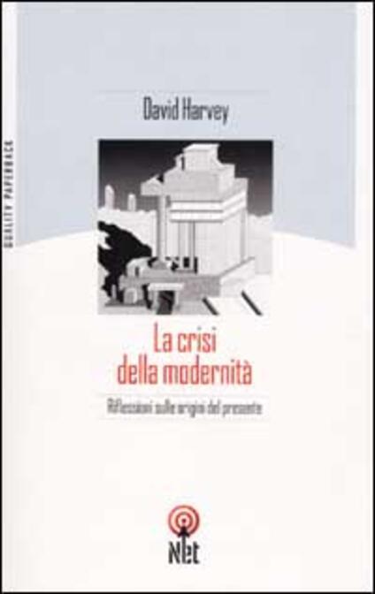 La crisi della modernità - David Harvey - copertina