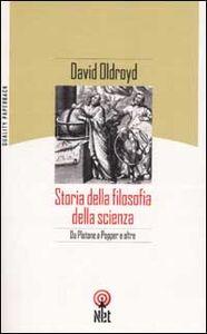 Foto Cover di Storia della filosofia della scienza, Libro di David Oldroyd, edito da Net