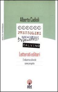 Letterati editori. L'industria culturale come progetto