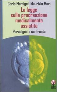 La legge sulla procreazione medicalmente assistita. Paradigmi a confronto