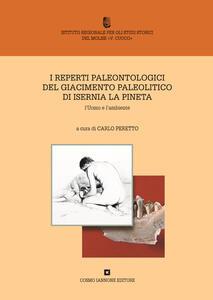 I reperti paleontologici del giacimento paleolitico di Isernia La Pineta. L'uomo e l'ambiente