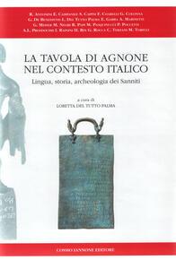 La tavola di Agnone nel contesto italico. Lingua, storia, archeologia dei sanniti