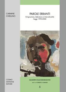 Parole erranti. Emigrazione, letteratura e interculturalità. Saggi 1995-2000
