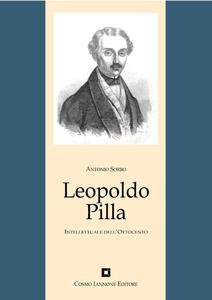 Leopoldo Pilla. Un intellettuale nel Risorgimento
