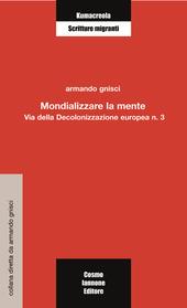 Mondializzare la mente. Via della decolonizzazione europea