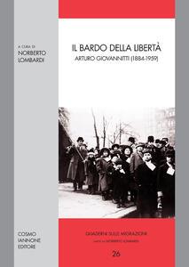 Il bardo della libertà. Arturo Giovannitti (1884-1959)