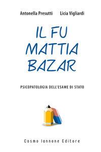 Il fu Mattia Bazar. Psicopatologia dell'esame di Stato