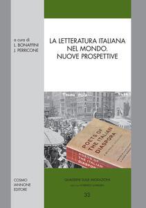 La letteratura italiana nel mondo. Nuove prospettive