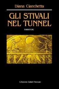 Gli Gli stivali nel tunnel - Cianchetta Diana - wuz.it