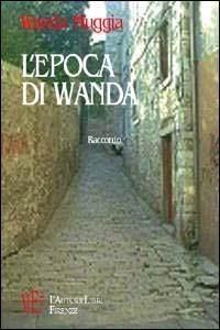 L' L' epoca di Wanda - Muggia Wanda - wuz.it
