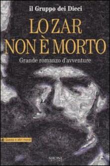 Lo Zar non è morto. Grande romanzo davventure.pdf