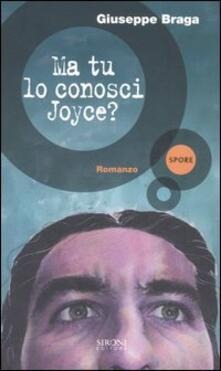 Ma tu lo conosci Joyce? - Giuseppe Braga - copertina