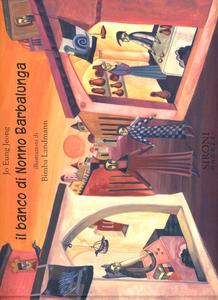 Libro Il banco di nonno Barbalunga Jo Eung Jeong , Bimba Landmann