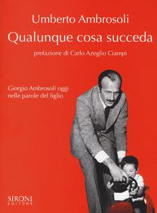 Qualunque cosa succeda. Giorgio Ambrosoli oggi nelle parole del figlio.pdf