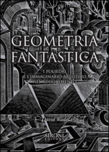 Lpgcsostenible.es Geometria fantastica. I poliedri e l'immaginario artistico nel Rinascimento Image