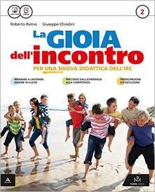 Ascotcamogli.it La gioia dell'incontro. Per la Scuola media. Con e-book. Con espansione online. Vol. 2 Image