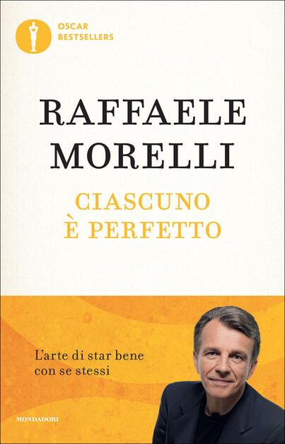 Ciascuno E Perfetto L Arte Di Star Bene Con Se Stessi Morelli Raffaele Ebook Epub Con Drm Ibs