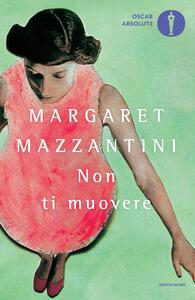 Non ti muovere - Margaret Mazzantini - ebook