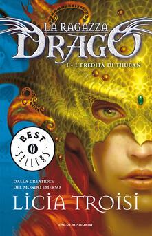 L' eredità di Thuban. La ragazza drago. Vol. 1 - Licia Troisi - ebook