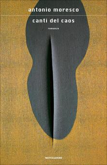 Canti del caos - Antonio Moresco - ebook