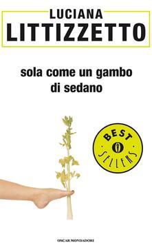 Sola come un gambo di sedano - Luciana Littizzetto - ebook