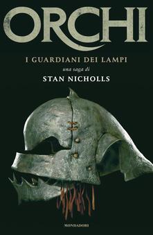I guardiani dei lampi. Orchi. Vol. 1 - Riccardo Valla,Stan Nicholls - ebook