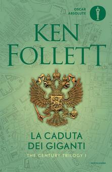 La caduta dei giganti. The century trilogy. Vol. 1 - Adriana Colombo,Paola Frezza Pavese,Nicoletta Lamberti,Roberta Scarabelli - ebook