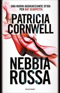 Ebook Nebbia rossa Cornwell, Patricia D.