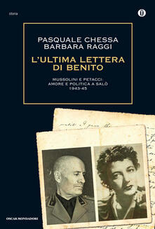 L' ultima lettera di Benito. Mussolini e Petacci: amore e politica a Salò 1943-45 - Pasquale Chessa,Barbara Raggi - ebook