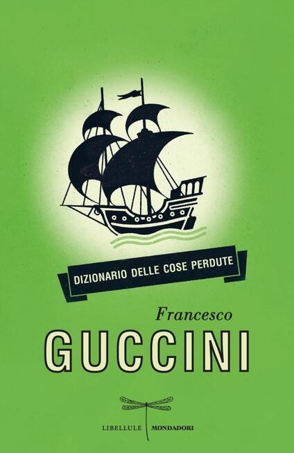 Dizionario delle cose perdute - Francesco Guccini - ebook