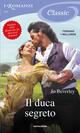 Il duca segreto. Romanzo Classic