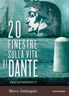 20 finestre sulla vita di Dante - Marco Santagata - ebook