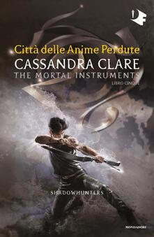Città delle anime perdute. Shadowhunters. The mortal instruments. Vol. 5 - Manuela Carozzi,Cassandra Clare - ebook