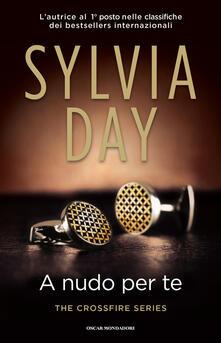 A nudo per te. The crossfire series. Vol. 1 - Silvia Zucca,Sylvia Day - ebook