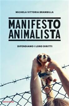 Manifesto animalista - Michela Vittoria Brambilla - ebook