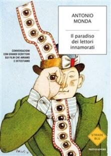 Il paradiso dei lettori innamorati. Conversazioni con grandi scrittori sui film che amiamo e detestiamo - Antonio Monda - ebook