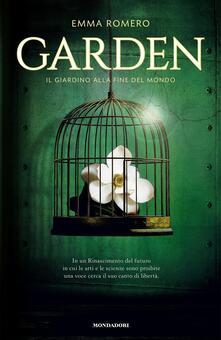 Garden. Il giardino alla fine del mondo - Emma Romero - ebook