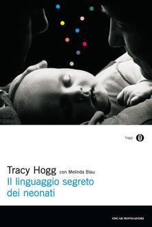 Il linguaggio segreto dei neonati - Louisette Palici Di Suni,Melinda Blau,Tracy Hogg - ebook