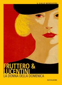 La donna della domenica - Franco Lucentini,Carlo Fruttero - ebook
