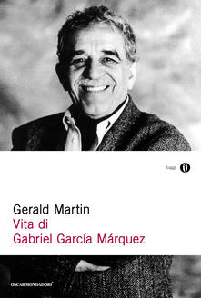Vita di Gabriel García Márquez - Fiamma Lolli,Gerald Martin - ebook