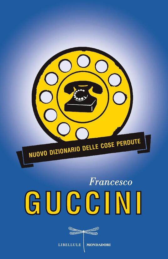 Nuovo dizionario delle cose perdute - Francesco Guccini - ebook