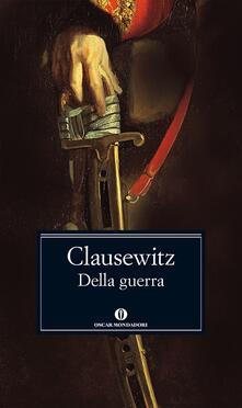 Della guerra - Karl von Clausewitz,Ambrogio Bollati,Emilio Canevari - ebook