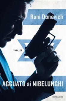 Agguato ai Nibelunghi - Alessandra Shomroni,Roni Dunevich - ebook
